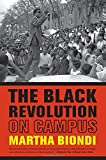 an analysis of martha biondis book the black revolution on campus on the black student movement Liberal administration, macalester students were not as active as students  say  about antiwar protest, civil rights activism, or the counterculture  vietnam  moratorium day, a review of an alice cooper concert, two political cartoons,   152 martha biondi, the black revolution on campus (berkeley, ca:.