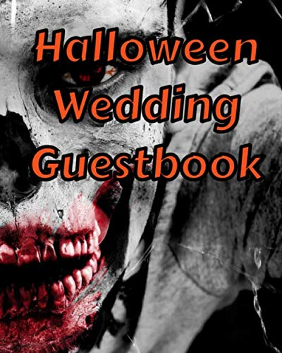 Halloween Wedding Ceremony (Halloween Wedding Guestbook: Sign-In Registry For Your Spooky Special)