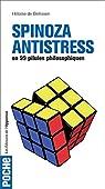 Spinoza antistress en 99 pilules philosophiques par Guay de Bellissen