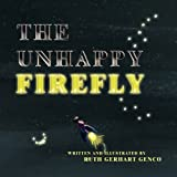 The Unhappy Firefly, Ruth Gerhart Genco, 1450008674