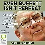 Even Buffett Isn't Perfect   Vahan Janjigian