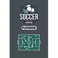Soccer Coach Playbook: Soccer Notebook Planner with Field Diagrams for Drawing Up plays, Creating Drills, and Scouting