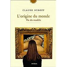 L'origine du monde: Vie du modèle (Essais et documents) (French Edition)