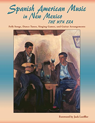 American Music Dance (Spanish American Music in New Mexico, The WPA Era: Folk Songs, Dance Tunes, Singing Games, and Guitar Arrangements (English and Spanish Edition))