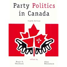 Party Politics in Canada (8th Edition)