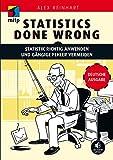 Statistics Done Wrong - Statistik richtig anwenden und gängige Fehler vermeiden -- Deutsche Ausgabe (mitp Professional) (German Edition)
