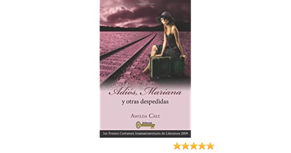 Adios, Mariana y otras despedidas (Spanish Edition): Awilda Caez: 9780979165047: Amazon.com: Books