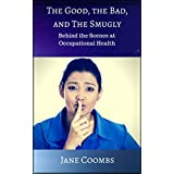The Good, The Bad, and the Smugly: Behind the Scenes at Occupational Health