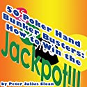 50 Poker Hand Bunker Busters: How to Win the Jackpot, Volume 1 Audiobook by Peter Julius Sloan Narrated by Chris Brinkley