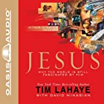 Jesus: Why the World is Still Fascinated by Him | Tim F LaHaye