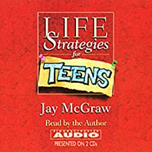 Life Strategies for Teens Audiobook by Jay McGraw Narrated by Jay McGraw