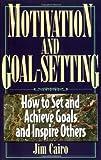 Motivation and Goal Setting, Jim Cairo, 1564143643