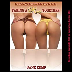 Taking a Man Together: An MFF First Threesome Erotica Story