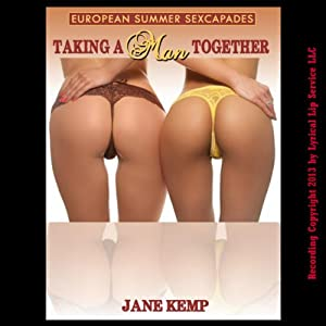 Taking a Man Together: An MFF First Threesome Erotica Story Audiobook