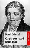 Orpheus und Euridice, Karl Meisl, 1482646439