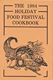 img - for The 1984 Holiday Food Festival Cookbook (The Extension Homemaker Clubs of Natrona County) book / textbook / text book