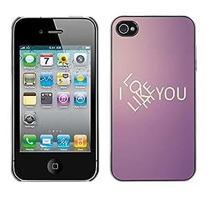 MOBMART Carcasa Funda Case Cover Armor Shell PARA Apple iPhone 4 / 4S - Do I Love Or Like You?