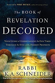 Download PDF The Book of Revelation Decoded - Your Guide to Understanding the End Times Through the Eyes of the Hebrew Prophets
