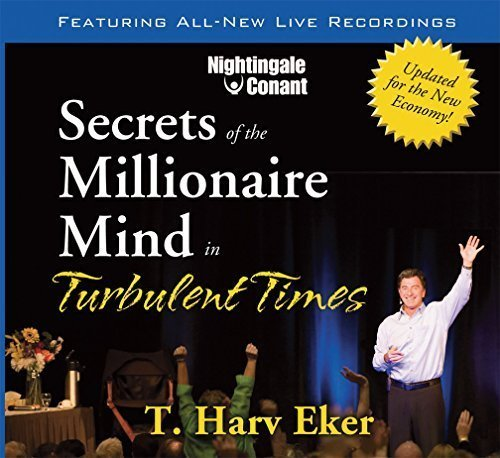 Secrets of the Millionaire Mind in Turbulent Times (8 CDs & Writable PDF Workbook)
