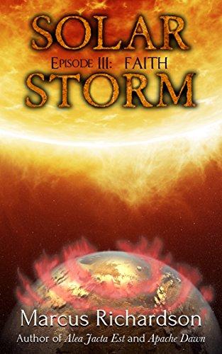 Solar Storm: Episode 3: FAITH by [Richardson, Marcus]