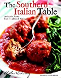 The Southern Italian Table: Authentic Tastes from Traditional Kitchens by Schwartz Arthur (2009-10-20) Hardcover