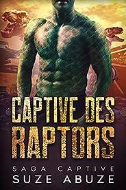 Captive des Raptors: Une romance paranormale écailleuse et pimentée sur fond d'humour et d'amitié (Sag
