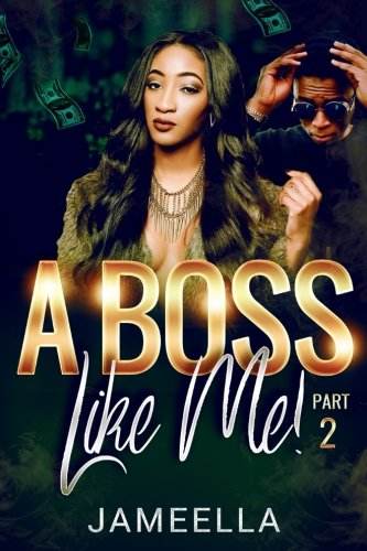 A Boss Like Me! Part 2 by CreateSpace Independent Publishing Platform