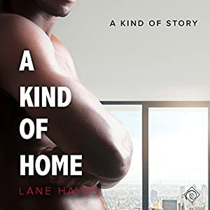 Audio Book Review: A Kind of Home by Lane Hayes (Author) and Seth Clayton (Narrator)
