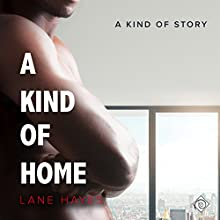 A Kind of Home: A Kind of Stories, Book 4 Audiobook by Lane Hayes Narrated by Seth Clayton