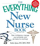 The Everything New Nurse Book, 2nd Edition: Gain confidence, manage your schedule, and be ready for anything!