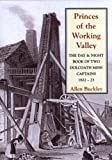 img - for Princes of the Working Valley: The Day and Night Book of Two Dolcoath Mine Captains 1822-23 by Allen Buckley (2007-03-05) book / textbook / text book