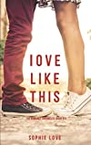 Love Like This (the Romance Chronicles-Book #1) by  Sophie Love in stock, buy online here