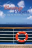 img - for Blessings & Prayers for Those with Cancer: A Devotional Companion book / textbook / text book