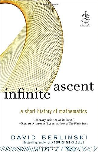 Infinite Ascent: A Short History of Mathematics (Modern Library ...