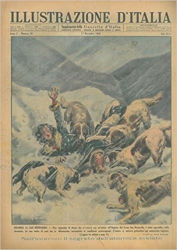 Una signorina di Aosta che si recava con unamica allospizio del Gran San Bernardo, e stata aggredita, nella tormenta, da una turba di cani che la ...