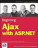Beginning Ajax with ASP. NET, Wallace B. McClure and Scott Cate, 047178544X