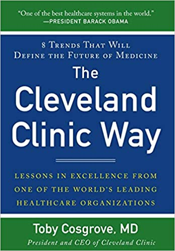 Amazon com: The Cleveland Clinic Way: Lessons in Excellence