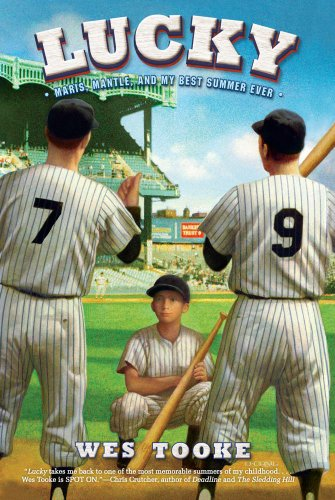 Lucky: Maris, Mantle, and My Best Summer Ever (Junior Library Guild Selection)