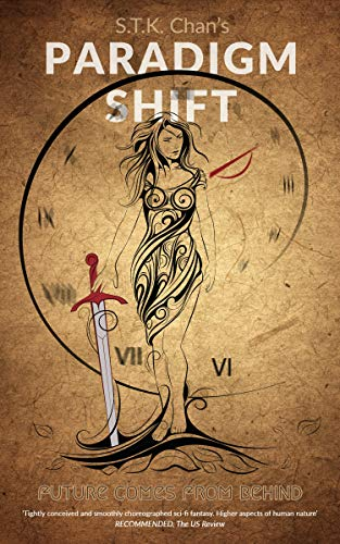 Future Comes from Behind (Paradigm Shift, #1) by S.T.K. Chan
