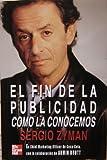 img - for El Fin de La Publicidad Como La Conocemos (Spanish Edition) book / textbook / text book