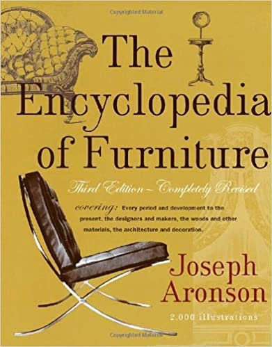 The Encyclopedia Of Furniture: Third Edition   Completely Revised Revised  Edition
