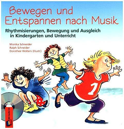 Bewegen und Entspannen nach Musik: Rhythmisierungen, Bewegung und ...