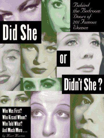 (Did She or Didn't She: Behind the Bedroom Doors of 201 Famous Women)