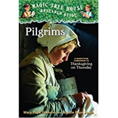Magic Tree House Research Guide #13: Pilgrims: A Nonfiction Companion to Thanksgiving on Thursday (Magic Tree House Rsrch Gdes(R)) (Paperback)by Mary Pope Osborne (Author), Natalie Pope Boyce (Author), Sal Murdocca (Illustrator)