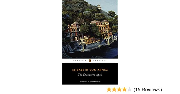 The enchanted april penguin classics kindle edition by elizabeth the enchanted april penguin classics kindle edition by elizabeth von arnim brenda bowen literature fiction kindle ebooks amazon fandeluxe Images