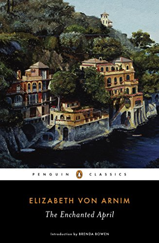 The enchanted april penguin classics kindle edition by elizabeth the enchanted april penguin classics by von arnim elizabeth fandeluxe Images