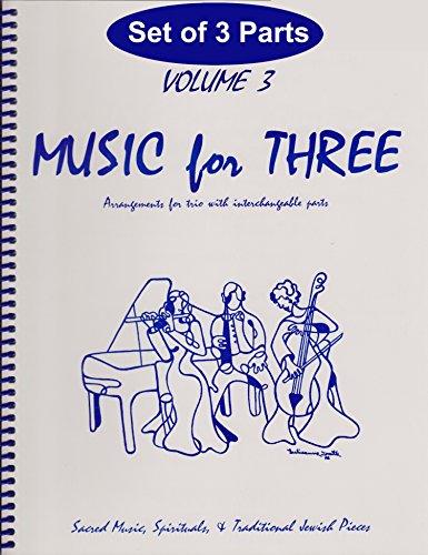 Music for Three, Vol. 3: SET of 3 Parts Sacred Music, Spirituals & Traditional Jewish Music - Piano Trio (Violin, Cello, Piano) (Best Version Of Hava Nagila For Wedding)
