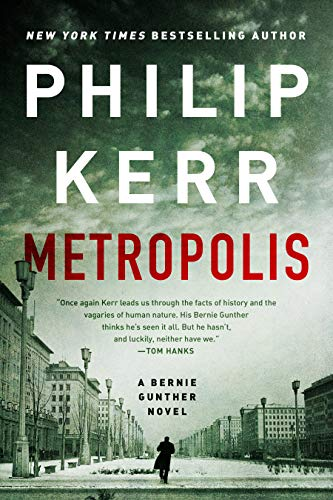 Book cover from Metropolis (A Bernie Gunther Novel) by Philip Kerr