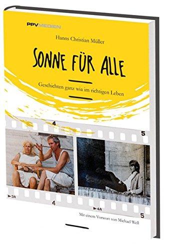 Sonne für alle: Geschichten ganz wia im richtigen Leben Gebundenes Buch – 25. Oktober 2017 Hanns Christian Müller PPVMedien 3955121739 Bayern