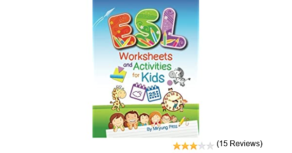Workbook esl worksheets for adults : ESL Worksheets and Activities for Kids by Miryung Pitts (2014-10 ...